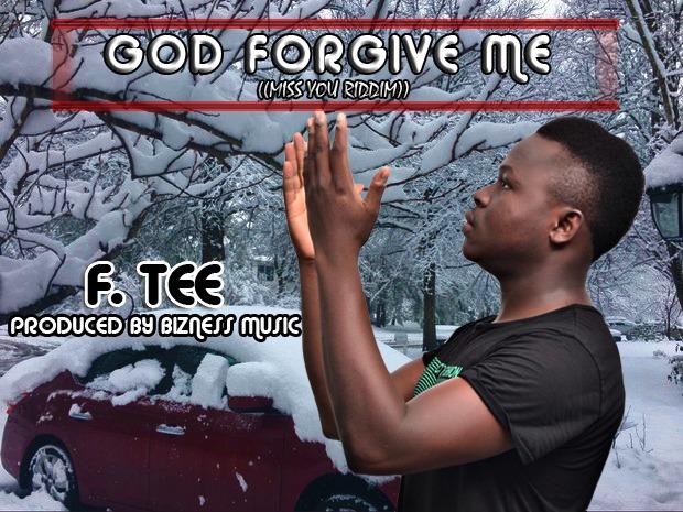 F Tee - God Forgive Me (Prod by Bizness Music)