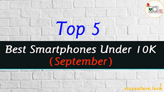 Top 5 Best Budget Smartphones Under Rs 10,000 ! [September, 2018]