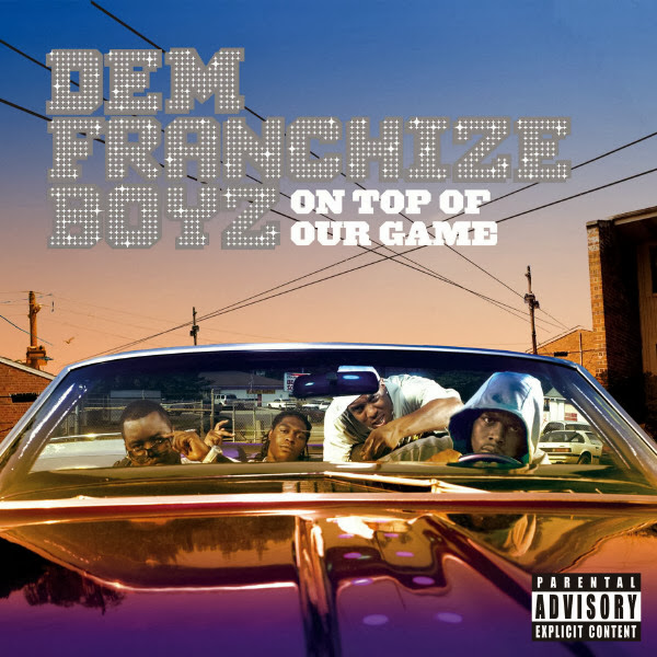 Dem Franchize Boyz - On Top of Our Game  Cover