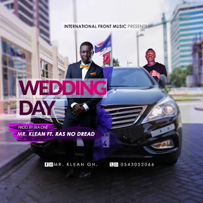 Mr Klean ft Ras No Dread Wedding Day (Prod by Eka One)