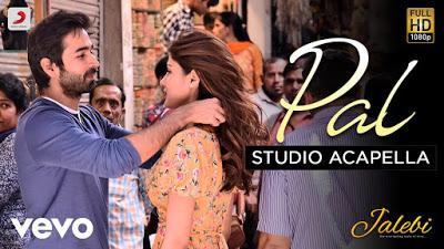 Pal | Jalebi | Studio Acapella | Free Download | Bollywood