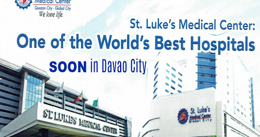 St. Luke's Medical Center brings world-class healthcare to Davao City SOON