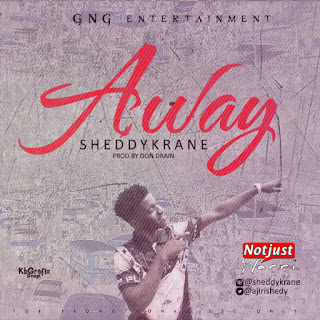 Music: Sheddykrane - Away Prod by Don Drain @Ajirishedy