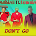 Audio: Mafikizolo ft Harmonize – Don't Go