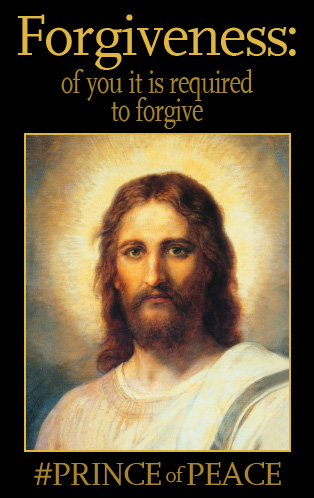 Christ requires us to forgive because He loves us and wants us to heal. #PrinceOfPeace