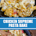 Chicken Supreme Pasta Bake #pasta #chicken