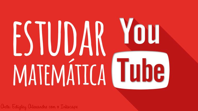 Os melhores canais brasileiros no youtube para estudar Matemática
