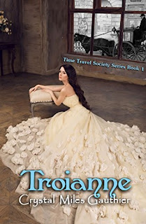 Troianne (Time Travel Society Series Book 1) by Crystal Gauthier