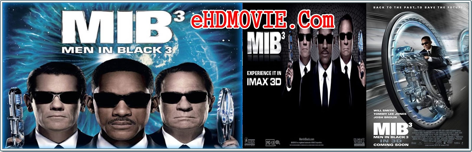 Men In Black 3 2012 Full Movie Dual Audio [Hindi – English] 720p - 480p ORG BRRip 400MB - 900MB ESubs Free Download