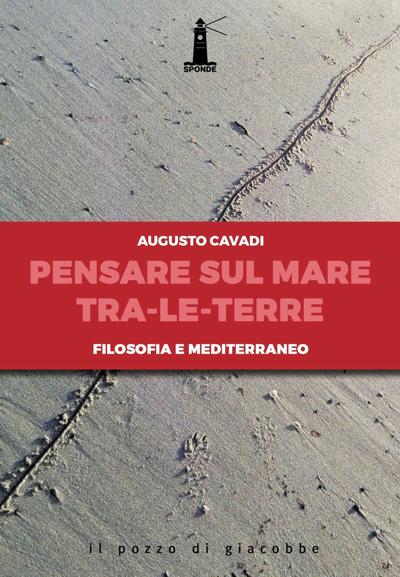 Pensare sul mare tra-le-terre - Augusto Cavadi