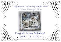 http://klub-tworczych-mam.blogspot.com/2017/11/wyzwanie-goscinnej-projektanki-przyjedz_30.html