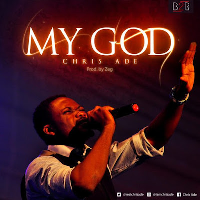 Chris Ade – My God