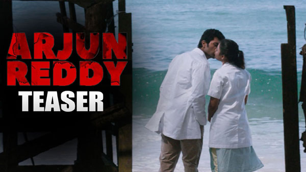 Arjun Reddy Movie Teaser