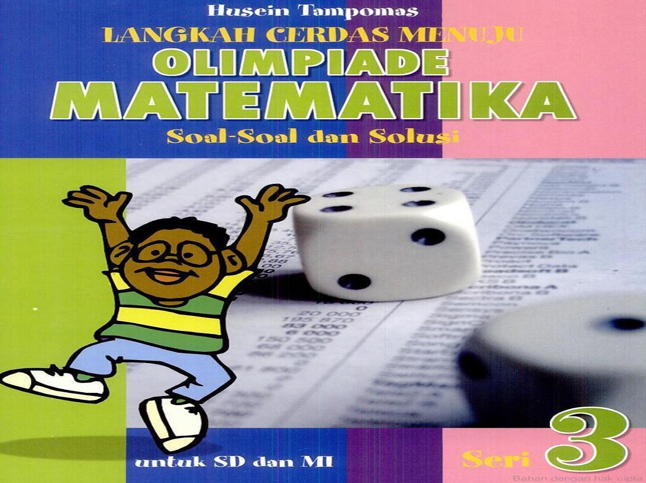 Langkah Cerdas Menuju Olimpiade Matematika SD (Soal-soal dan Solusi)