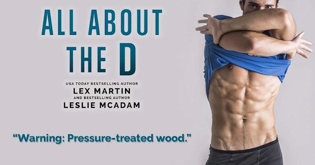 [Teaser] ALL ABOUT THE D by Leslie McAdam and Lex Martin @LeslieMcAdam @lexlaughs @LWoodsPR
