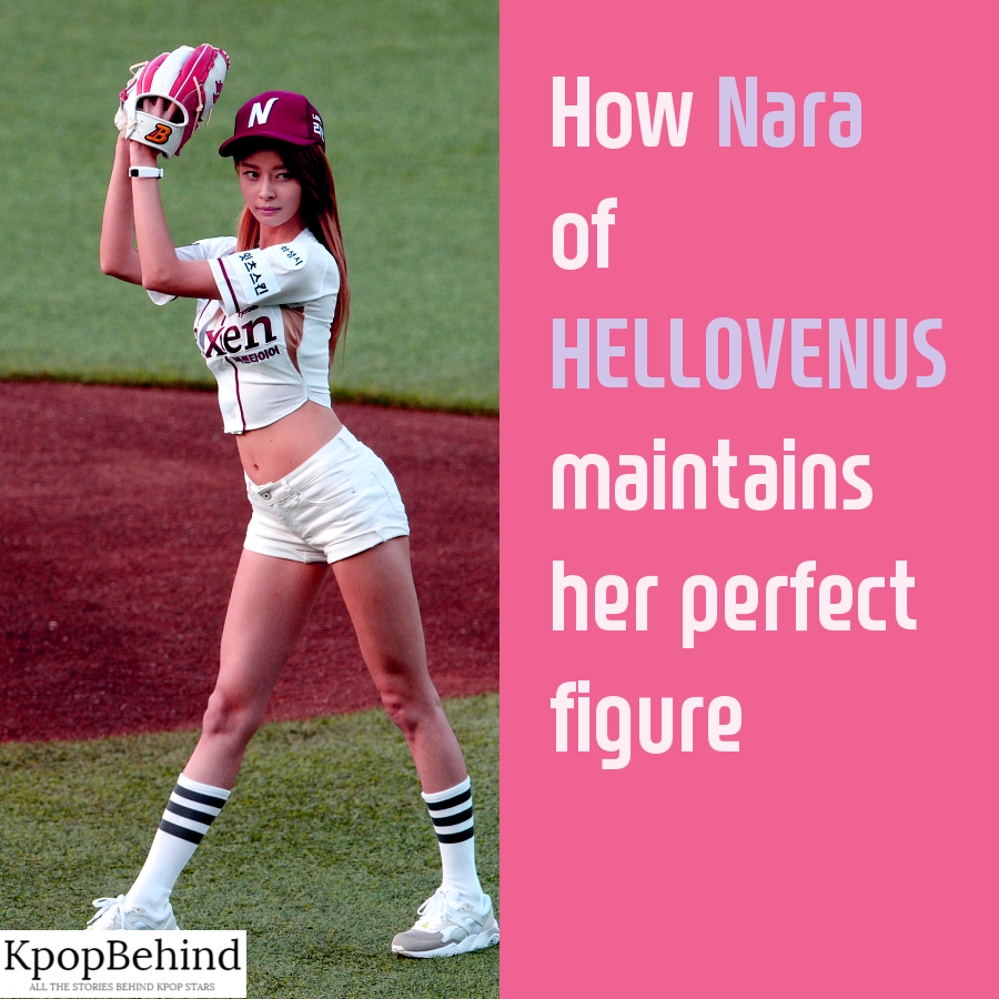 Kpop Idol's Diet] How HELLOVENUS Nara maintains her perfect figure