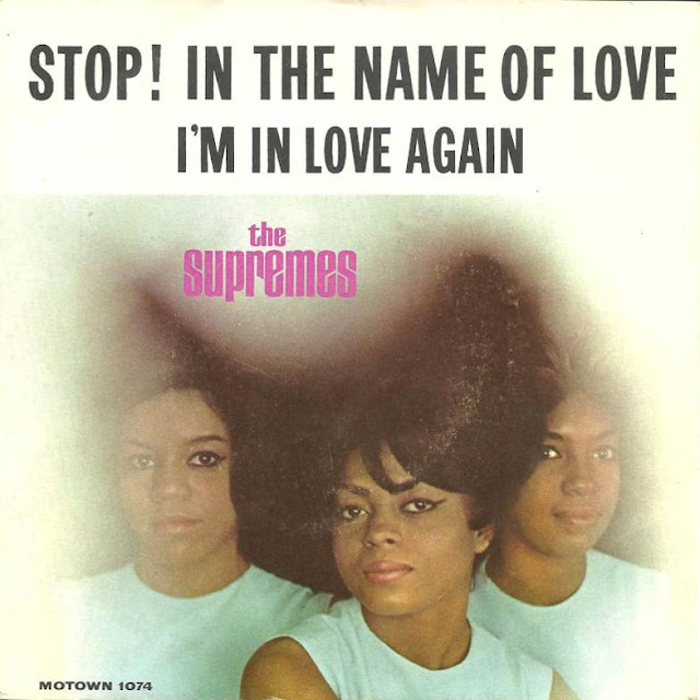 Stop! In the name of love. The supremes