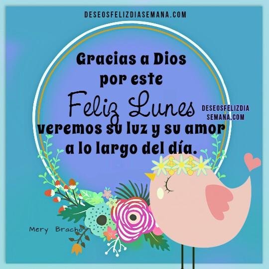 Buenos deseos para ti y para mí del feliz lunes, mensaje cristiano de feliz lunes, frases bonitas cristianas para amigos del facebook con imágenes por Mery Bracho