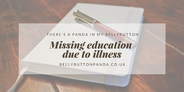 Missing Education Due to Illness, bellybuttonpanda.co.uk