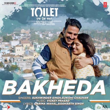 Bakheda - Toilet : Ek Prem Katha (2017)