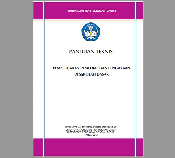 Berikut ini adalah berkas Panduan Teknis Pembelajaran Remedial dan Pengayaan Kurikulum  Panduan Teknis Pembelajaran Remedial dan Pengayaan Kurikulum 2013 SD (Sekolah Dasar)