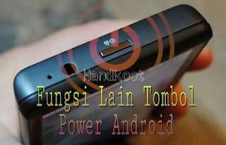 Fungsi yang Tersembunyi dari Tombol Power Android