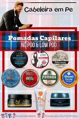 Pomada Cabelo No Poo e Low Poo (Ecologie, Feito Brasil, Reuzel, Lola Cosmetics, Avon, La Vertuan, Haskell e Fast Form)