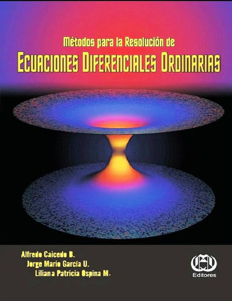 Métodos para la resolución de ecuaciones diferenciales ordinarias – Alfredo Caicedo B.