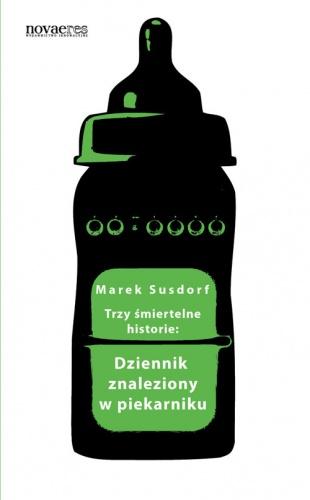 """Marek Susdorf - """"Dziennik znaleziony w piekarniku"""""""