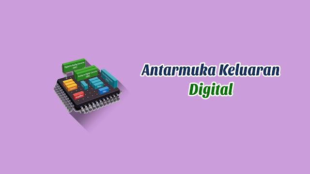 Praktek Antarmuka Keluaran Digital Menggunakan Arduino