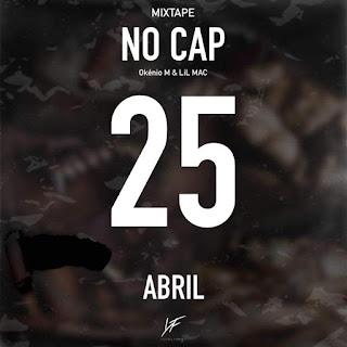 Okénio M & Lil Mac(Young Family) - No Cap(Mixtape) 2019[BAIXAR DOWNLOAD]