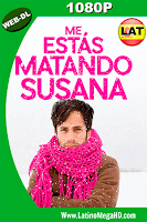 Me Estas Matando Susana (2016) Latino HD WEB-DL 1080P - 2016