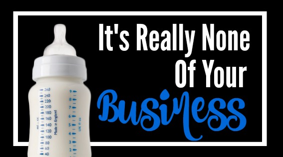 Breast vs Bottle - It's none of your business