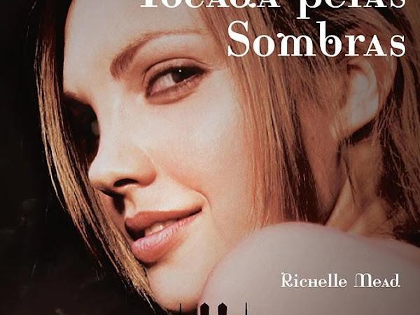 Resenha  II Tocada pelas sombras - Academia de Vampiros - Livro 3 - Richelle Mead