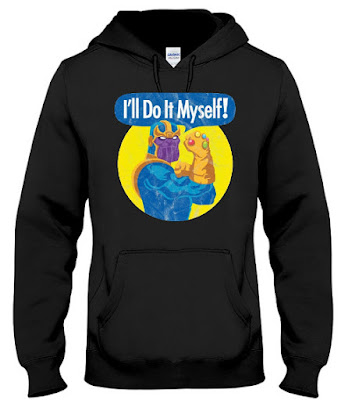 Thanos I'll Do It Myself T Shirt Hoodie Sweatshirt