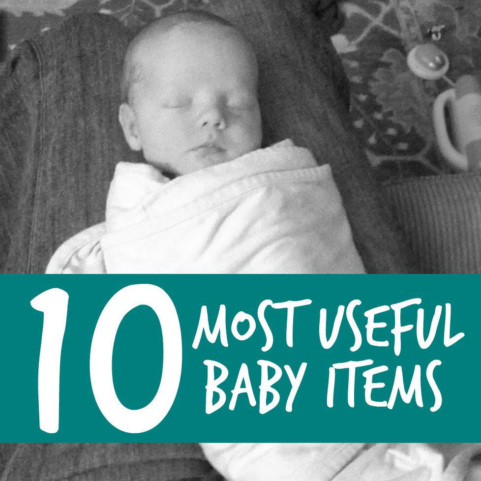 Toddler Approved 10 Most Useful Baby Items