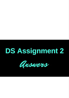 DS Assignment no 2 Answers