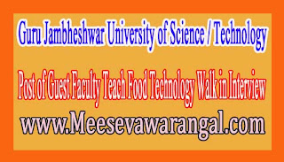 Guru Jambheshwar University of Science / Technology Post of Guest Faculty Teach Food Technology Walk in Interview