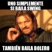 meme uno simplemente si baila swing tambien baila bolero,