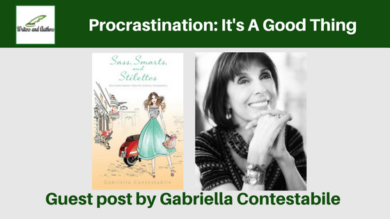 Procrastination: It's A Good Thing, guest post by Gabriella Contestabile @gcontestabile64 @iReadBookTours