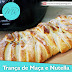 VÍDEO -  Pão Trança de Maçã com Nutella