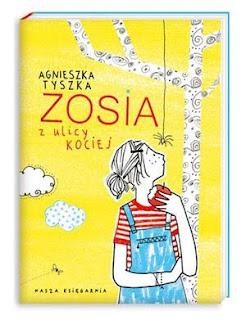 """""""Zosia z ulicy Kociej"""" Agnieszka Tyszka - recenzja"""