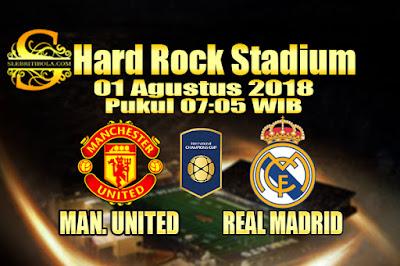 JUDI BOLA DAN CASINO ONLINE - PREDIKSI SKOR INTERNATIONAL CHAMPIONS CUP MAN. UNITED VS REAL MADRID 01 AGUSTUS 2018