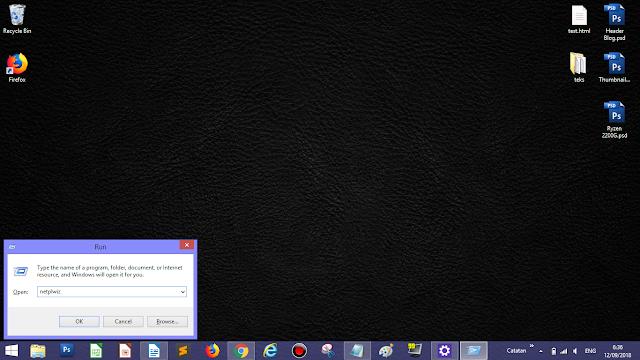 "Windows + R, kemudian ketik ""netplwiz"""