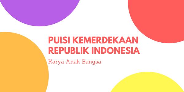 Puisi Kemerdekaan Republik Indonesia 73