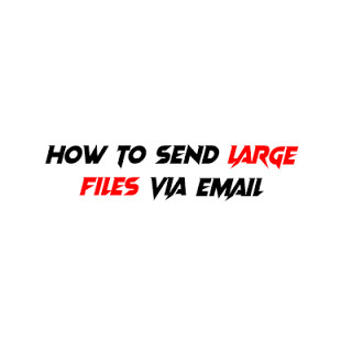 how to send large files via email attachment