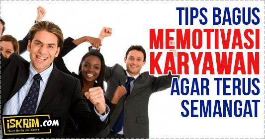 tips bagus_mudah_murah_ memotivasi karyawan