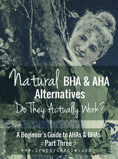 Do Natural AHA and BHA Alternatives Work? :: Crappy Candle