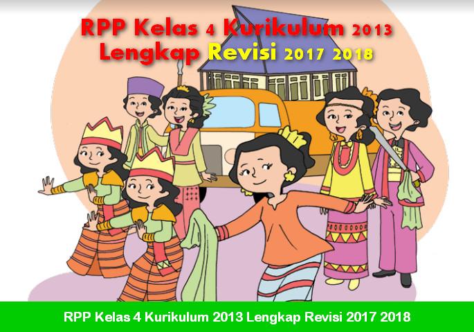 RPP Kelas 4 Kurikulum 2013 Lengkap Revisi 2017 2018