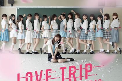 [Lirik+Terjemahan] AKB48/JKT48 - LOVE TRIP (PERJALANAN CINTA)